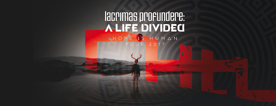 LACRIMAS PROFUNDERE & A LIFE DIVIDED