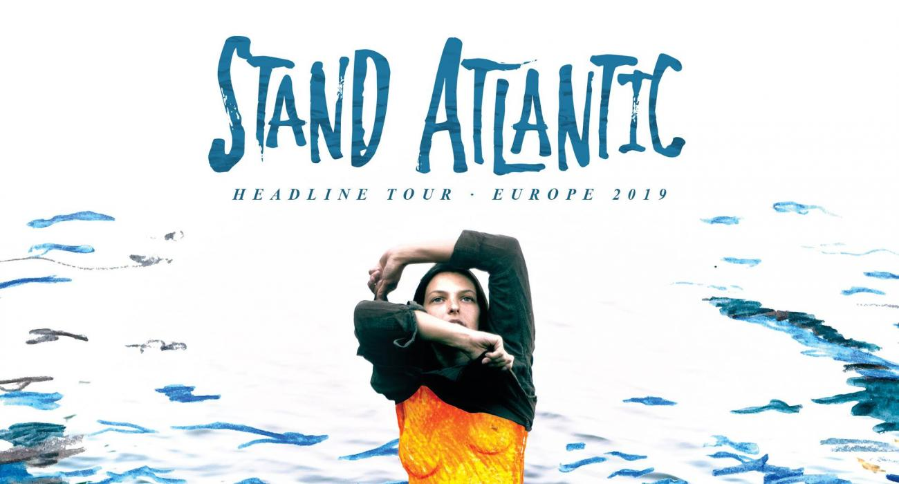 STAND ATLANTIC - Headline Tour Europe 2019