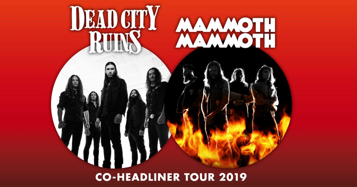 Dead City Ruins & Mammoth Mammoth - Co-Headliner Tour 2019