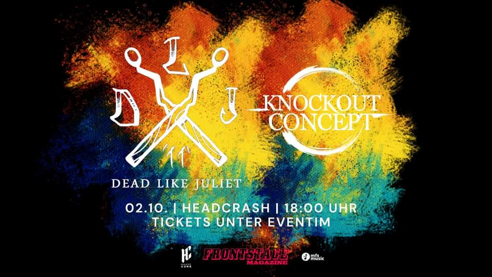 Dead Like Juliet, Knockout Concept + Support